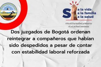 Dos juzgados de Bogotá ordenan reintegrar a compañeros que habían sido despedidos a pesar de contar con estabilidad laboral reforzada